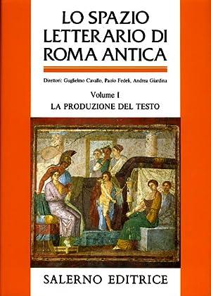 Lo spazio letterario di Roma antica. Vol.I: Cavallo,Guglielmo. Fedeli,Paolo. Giardina,Andrea.