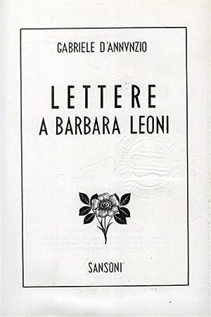 Lettere a Barbara Leoni.: D'Annunzio,Gabriele.