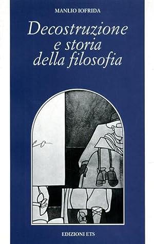 Decostruzione e storia della filosofia.: Iofrida,Manlio.