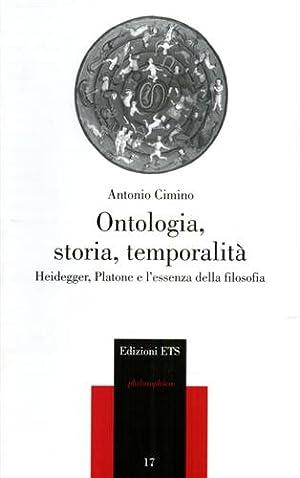 Ontologia, storia, temporalità. Heidegger, Platone e l'essenza della filosofia.: Cimino...