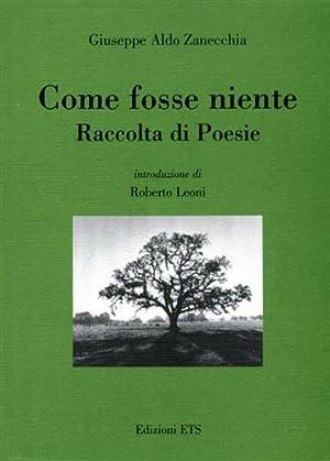 Come fosse niente. Raccolta di poesie.: Zanecchia,Giuseppe Aldo.