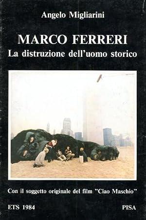 """""""Marco Ferreri: la distruzione dell'uomo storico. Con il soggetto originale del film &..."""