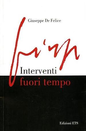 Interventi fuori tempo.: De Felice,Giuseppe.