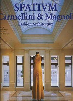 Spatium. Carmellini & Magnoli. Fashion Architecture.: --