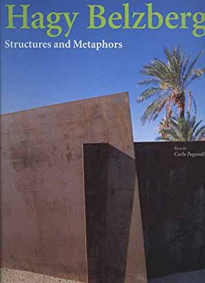 Hagy Belzberg. Structures and Metaphors.: Paganelli,Carlo.