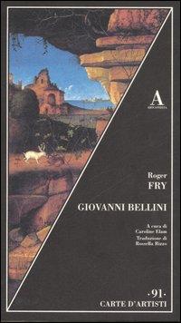 Giovanni Bellini.: Fry,Roger.