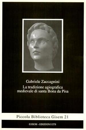 La tradizione agiografica medievale di Santa Bona da Pisa.: Zaccagnini,Gabriele.