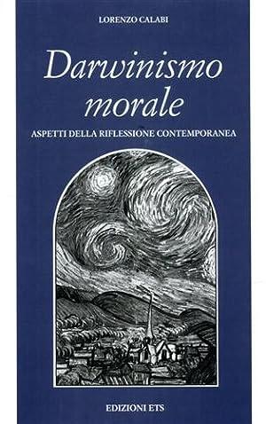 Darwinismo morale. Aspetti della riflessione contemporanea.: Calabi,Lorenzo.