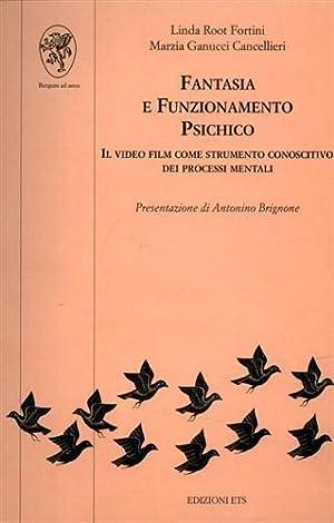 Fantasia e funzionamento psichico. Il video film come strumento conoscitivo dei processi mentali.: ...