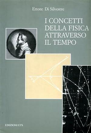 I concetti della fisica attraverso il tempo.: Di Silvestre,Ettore.