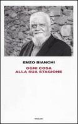 Ogni cosa alla sua stagione.: Bianchi,Enzo.