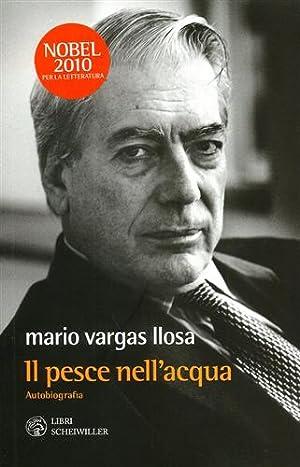 Il pesce nell'acqua. Autobiografia.: Llosa Vargas,Mario.