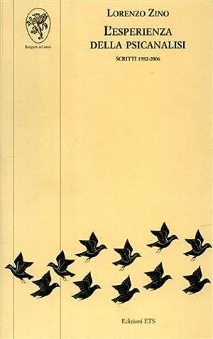 L' esperienza della psicanalisi. Scritti 1982-2006.: Zino, Lorenzo.