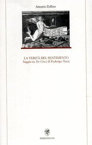 La verità sul sentimento. Saggio su Tre Croci di Federigo Tozzi.: Zollino,Antonio.
