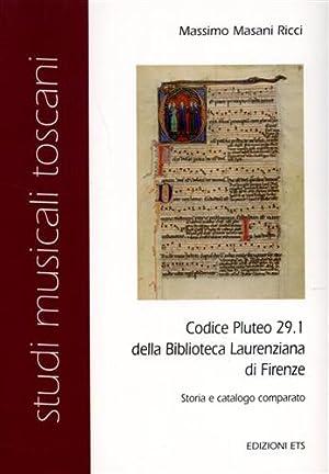 Codice Pluteo 29.1 della Biblioteca laurenziana di Firenze. Storia comparata e catalogo.: Masani ...