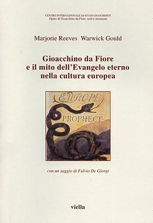 Gioacchino da Fiore e il mito dell'Evangelo: Reeves,Marjorie. Warwick,Gould.