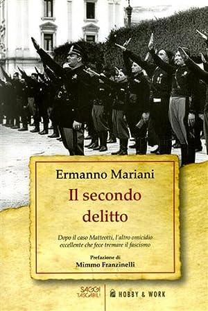 Il secondo delitto. Dopo il caso Matteotti, l'altro omicidio eccellente che fece tremare il ...