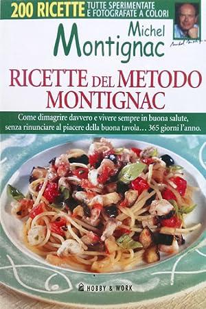 Ricette del metodo Montignac per dimagrire per sempre mangiando normalmente.: Montignac,Michel.