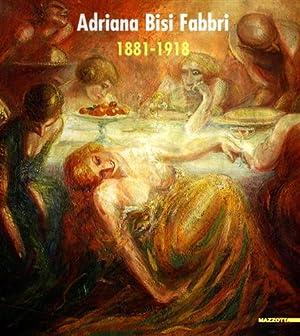 Adriana Bisi Fabbri 1881-1918.: Catalogo della Mostra: