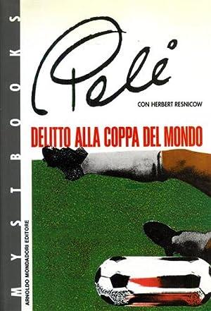Delitto alla Coppa del Mondo.: Pel�. Resnicow,Herbert.