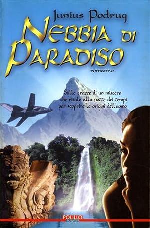 Nebbia di Paradiso.: Podrug,Junius.