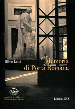 Memoria di Porta Romana.: Lotti,Dilvo.