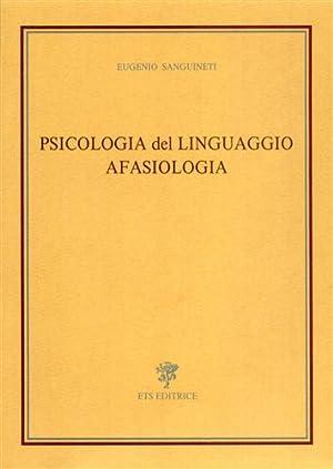 Psicologia del linguaggio. Afasiologi.: Sanguineti,Eugenio.