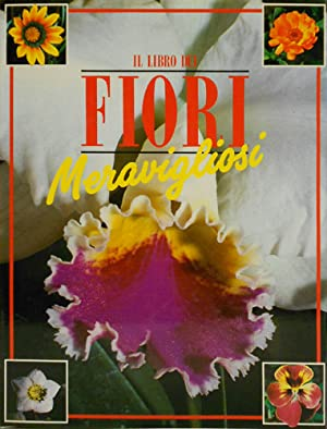 Il libro dei fiori meravigliosi.: Barnab� Bosisio,Gina.
