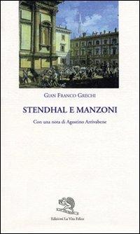 Stendhal e Manzoni.: Grechi,Gian Franco.