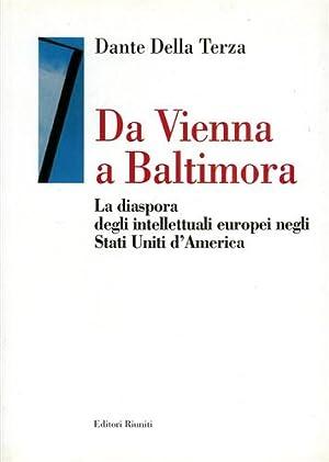 Da Vienna a Baltimora. La diaspora degli intellettuali europei negli Stati Uniti d'America.: ...