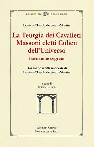 La Teurgia dei Cavalieri Massoni eletti Cohen dell'Universo. Istruzione segreta. Dai ...
