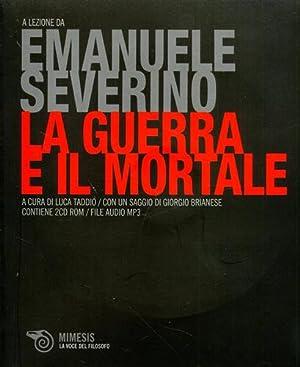 La guerra e il mortale.: Severino,Emanuele.