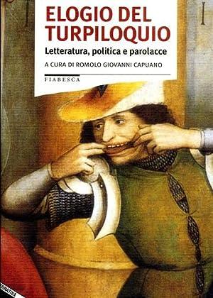 Elogio del Turpiloquio. Letteratura, politica e parolacce.: Capuano,Romolo Giovanni (a cura e ...