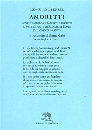 Amoretti. Sonetti amorosi tradotti e riscritti con le risposte di Elizabeth Boyle da Lorenza Franco...