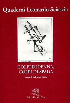 Colpi di penna. Colpi di spada.: Fascia,Valentina (a cura di).