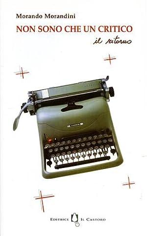 Non sono che un critico. Il ritorno.: Morandini,Morando.