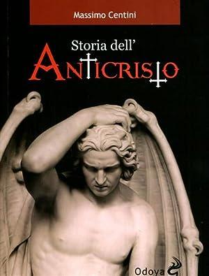 Storia dell'Anticristo.: Centini,Massimo.