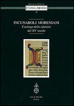 Incunaboli Moreniani. Catalogo delle edizioni del XV secolo.: --