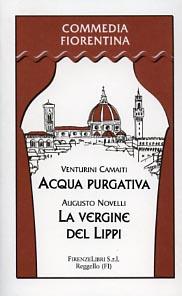 Acqua purgativa, un atto allegro, dimorto allegro. La Vergine del Lippi, bozzetto storico in un ...
