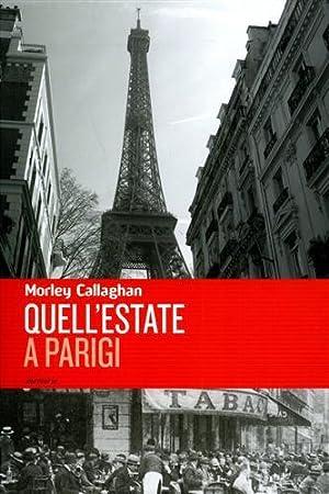 Quell'estate a Parigi. (memorie).: Callaghan,Morley.