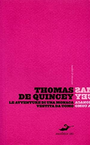 Le avventure di una monaca vestita da uomo.: De Quincey,Thomas.