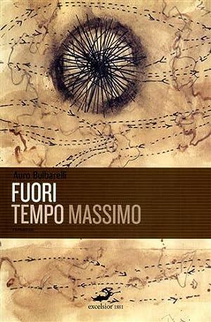 Fuori tempo massimo (romanzo).: Bulbarelli,Auro.