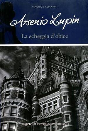 Arsenio Lupin La scheggia d'obice.: Leblanc,Maurice.