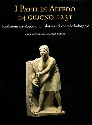 I patti di Altedo, 24 giugno 1231. Fondazione e sviluppo di un abitato del contado bolognese.: ...