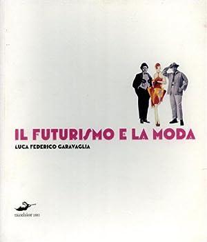 Il Futurismo e la moda.: Garavaglia,Luca Federico.