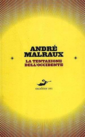 La tentazione dell'Occidente.: Malraux,Andr�.