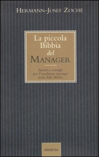 La piccola Bibbia del Manager. Spunti e consigli per il moderno manager tratti dalla Bibbia.: Zoche...