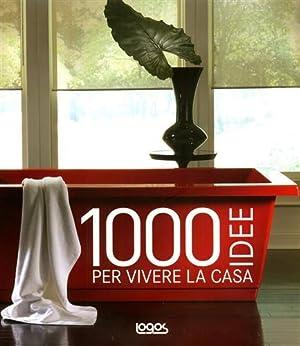 1000 idee per vivere la casa.: Peredes Benitez,Cristina.