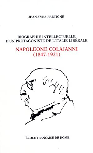Biographie intellectuelle d'un protagoniste de l'Italie libérale: Napoleone ...