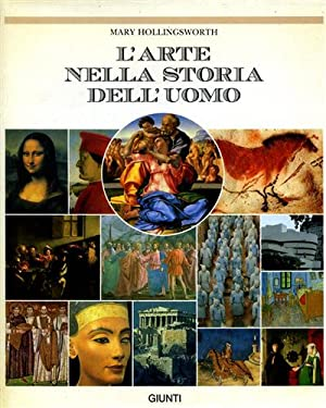 L'arte nella storia dell'uomo.: Hollingsworth,Mary.
